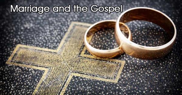 Gospel and Marriage