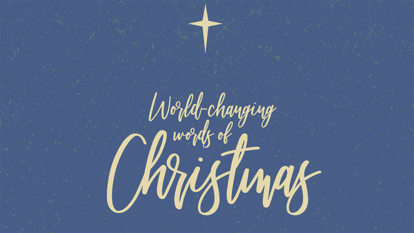 World-Changing Words of Christmas