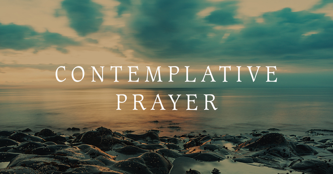 Contemplative Prayer | Praying with Our Emotions