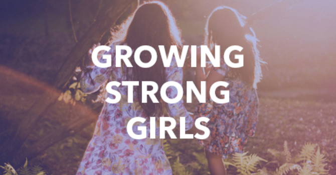 Growing Strong Girls Part 2