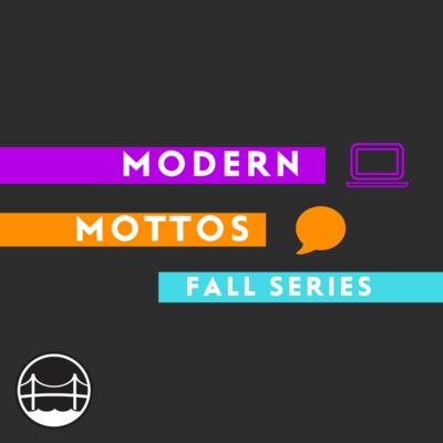 Modern Mottos