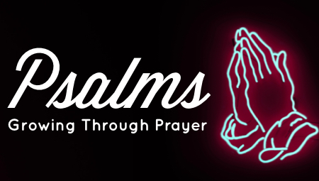 Psalms: Growing through Prayer