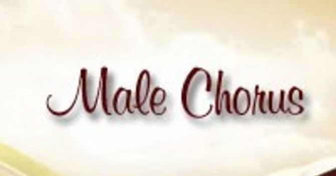 Male Chorus Rehearsals