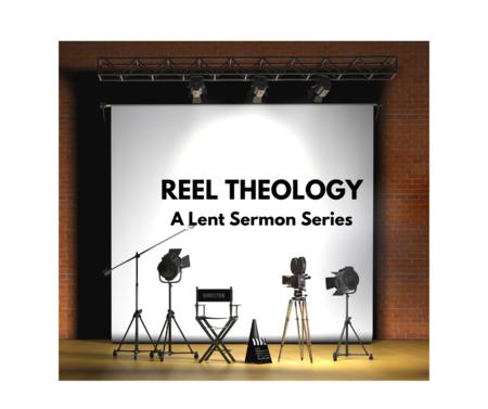 Reel Theology: Lent 2020