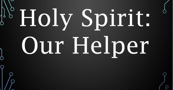 Holy Spirit: Our Helper