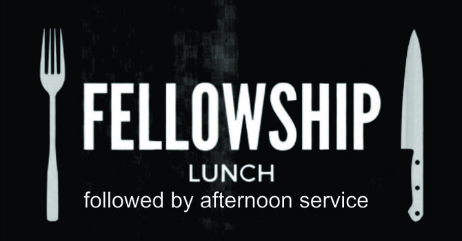 Lunch & Fellowship