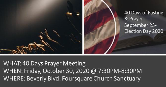 TODAY, OCTOBER 30th 40 Days Prayer Meeting image