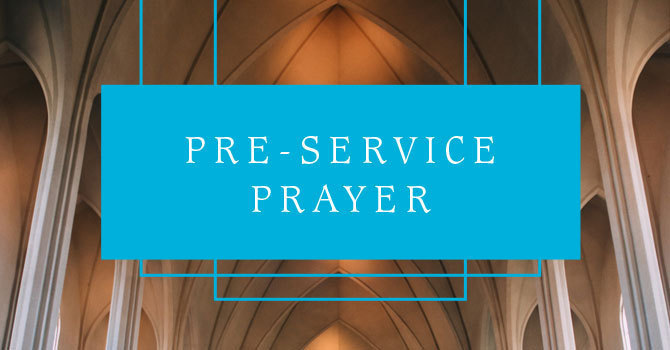 Pre-Service Prayer | Kits Site