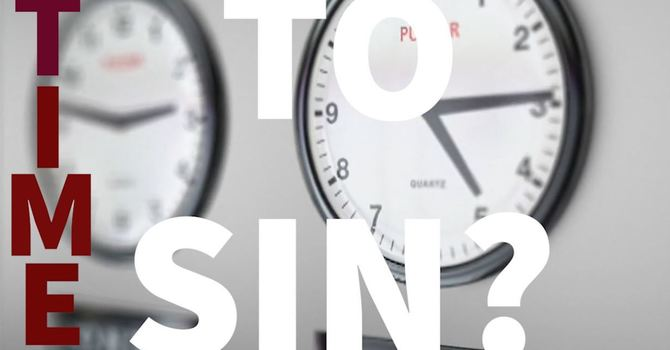 Is there a TIME TO SIN?