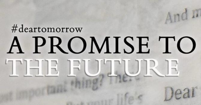 #deartomorrow ~ a promise to the future image