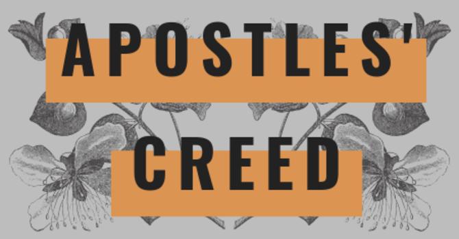 Apostles' Creed: Part 10