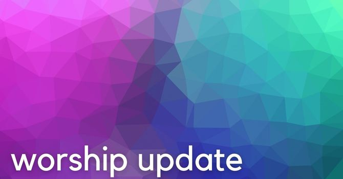 Update on in-person worship image