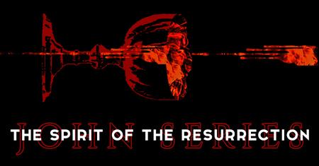 The Spirit of the Resurrection
