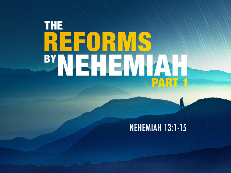 The Reforms by Nehemiah Part 1
