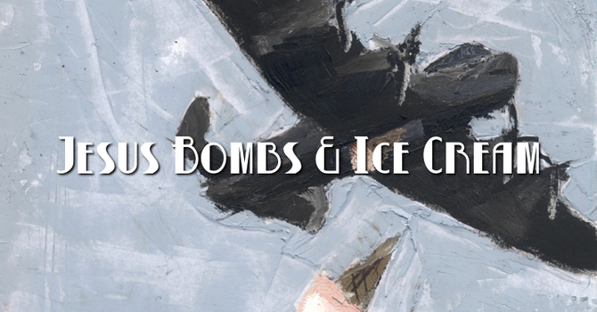 Jesus, Bombs and Ice Cream image