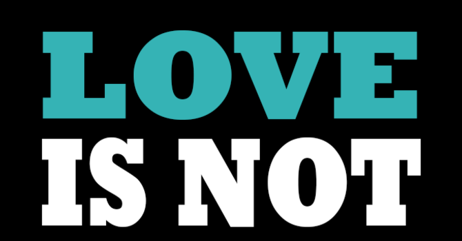 Love is not ... image