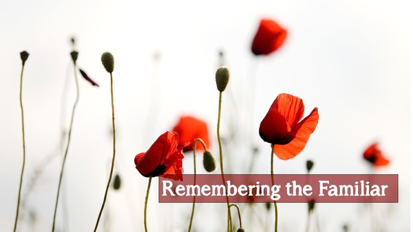 Remembering the Familiar