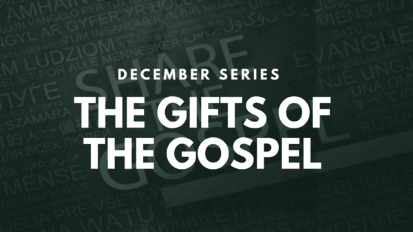 The Gifts of the Gospel