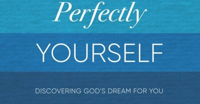 Perfectly Yourself  - How did you enjoy?    Summary Notes