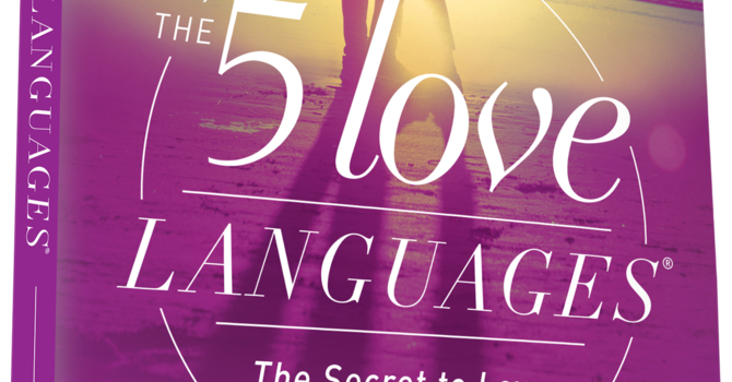 5 Love Languages - Marriages, Families & More