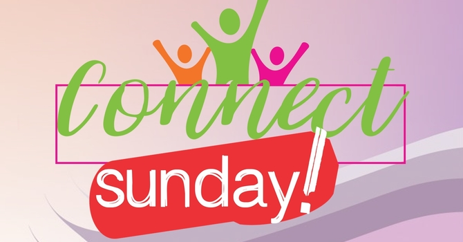 Connect Sunday - Invite a friend!