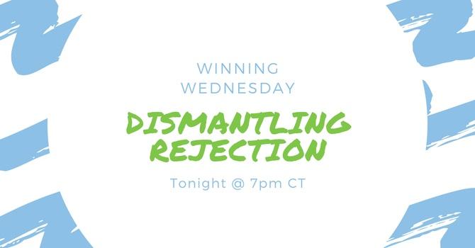 """""""Dismantling Rejection"""""""