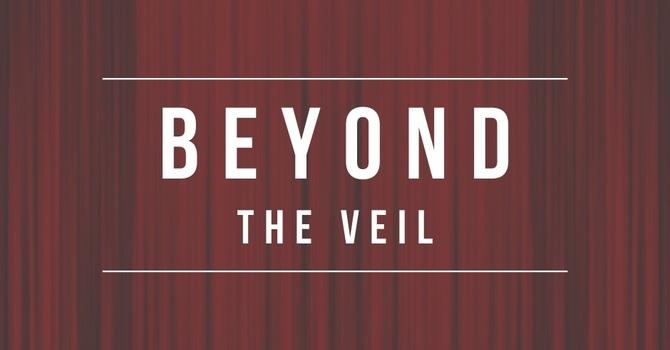 """""""Beyond the Veil"""""""