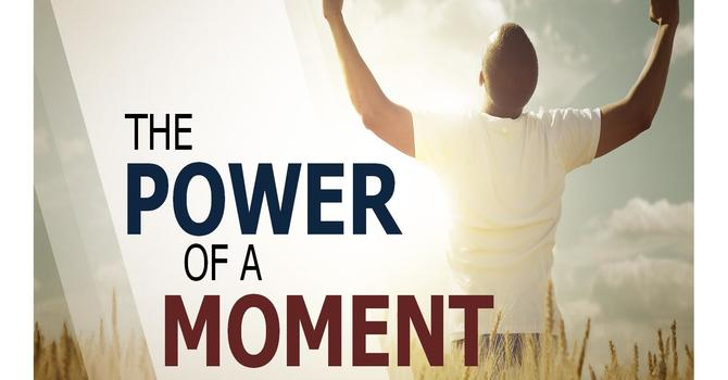 The Power of a Moment