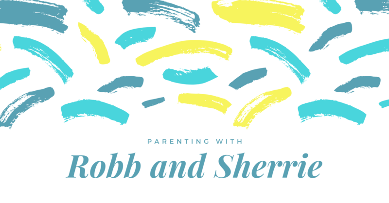 Parenting with Robb and Sherrie