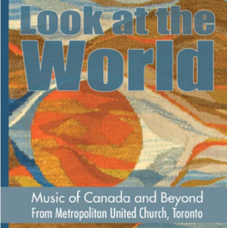 Look at the World: Music of Canada and Beyond