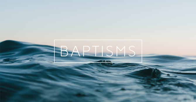 Baptisms - July 28th
