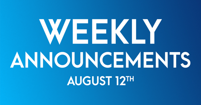 Weekly Announcements - August 12th image