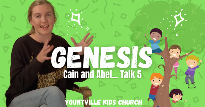 Talk 5 - Cain and Abel