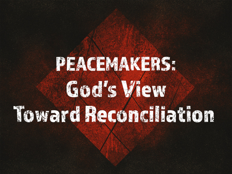 God's View Towards Reconciliation
