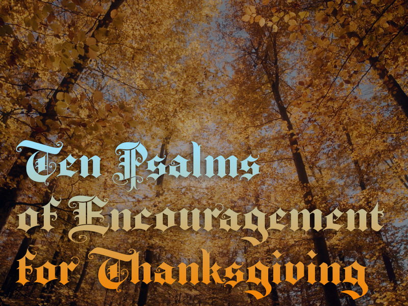 Ten Psalms of Encouragement for Thanksgiving