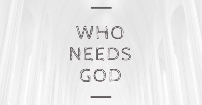 Who Needs God? Science