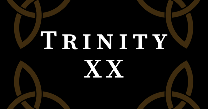 Trinity XX 2020, 10:00 A.M.