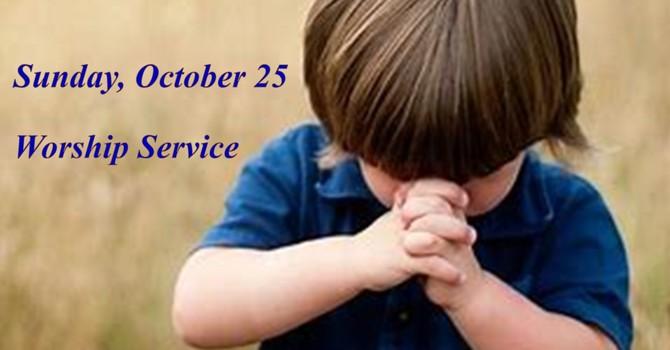 Sunday, October 25 Worship Service    image