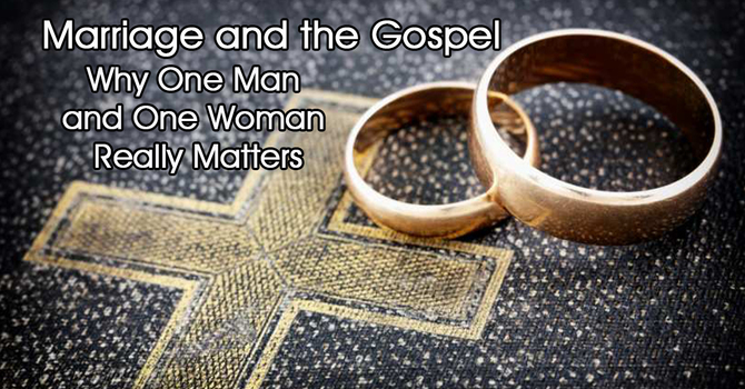 The Gospel and Marriage - Part 3