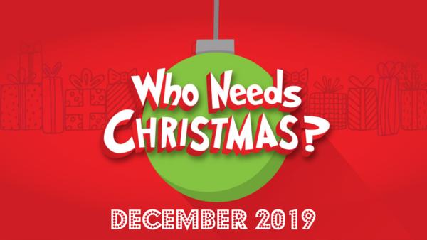 Who Needs Christmas?