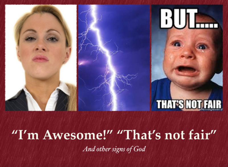 I'm Awesome, That's Not Fair! & Others Signs of God