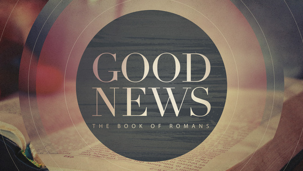 Good News: The Book of Romans