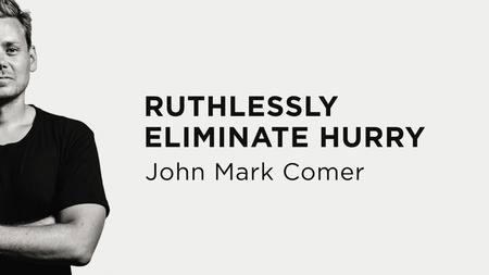 Ruthlessly Eliminate Hurry