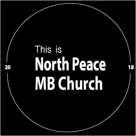 This is North Peace MB Church - Vision 2018