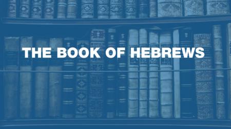 The Book of Hebrews
