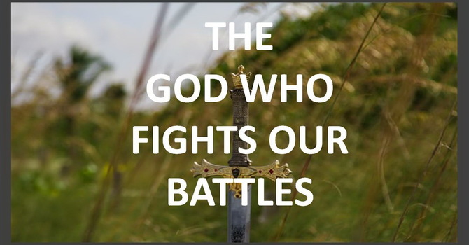 The God That Fights Our Battles