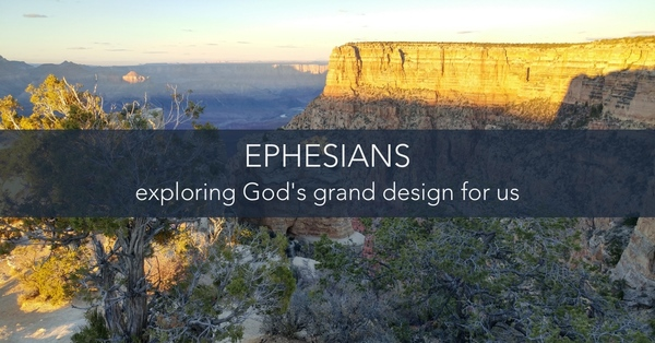Ephesians: exploring Gods grand design for us