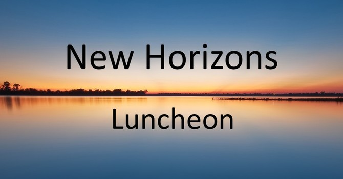 New Horizons Lunch 55+