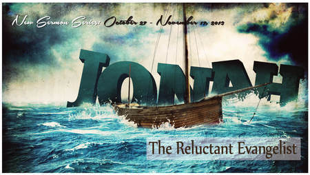 Jonah:  The Reluctant Evangelist