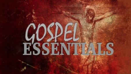 Gospel Essentials